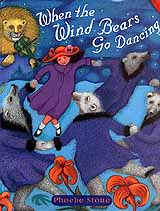 "Cover artwork of ""When the Wind Bears Go Dancing"", by Phoebe Stone"